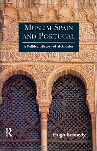 Bokomslag till Hugh Kennedys Muslims Spain an Portugal
